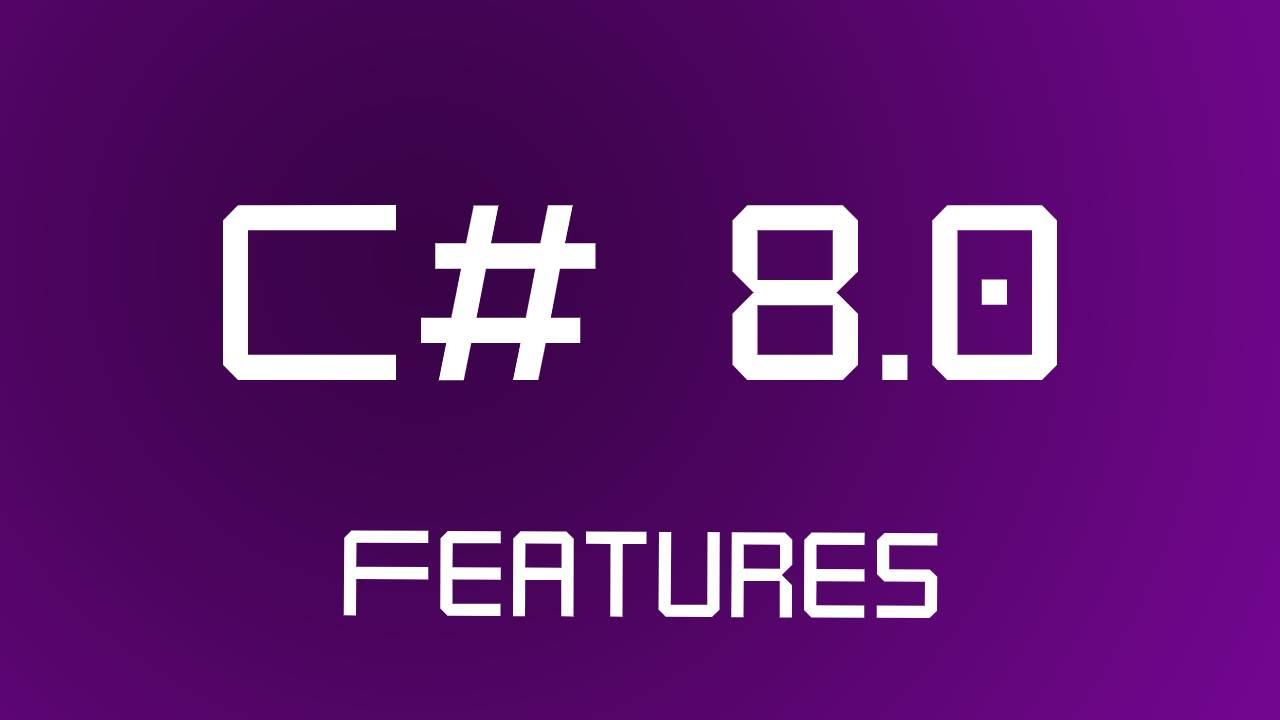 CSharp 8.0 new features